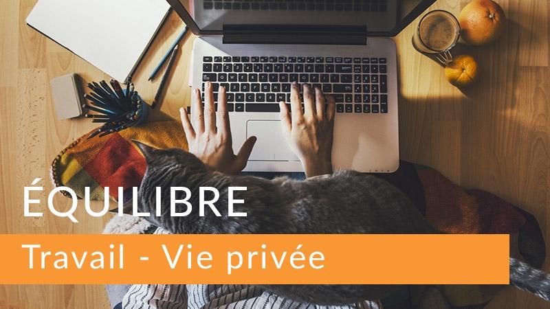 Equilibre Travail - Vie privée